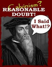 Was John Calvin really a Calvinist